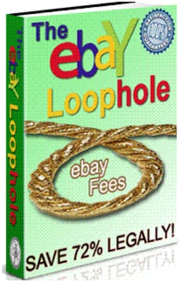 Product picture The EBAY Loophole How to save 72 when selling on eBay!